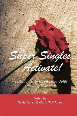 Super Singles, Activate!: Testimonies to Inspire and Uplift the Single Woman
