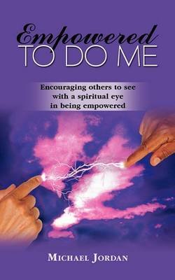 Empowered To Do Me: Encouraging Others to See with a Spiritual Eye in Being Empowered