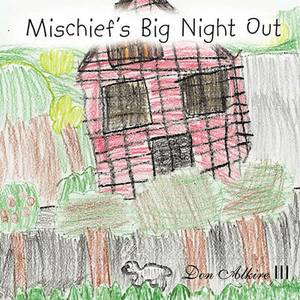 Mischief's Big Night Out
