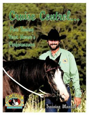 Cruise Control... Fine Tuning Your Horse's Performance