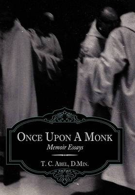 Once Upon A Monk: Memoir Essays