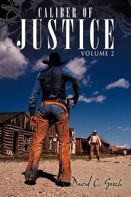 Caliber of Justice: Volume 2