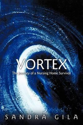 Vortex: The Journey of a Nursing Home Survivor