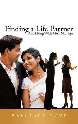 Finding a Life Partner: And Living With After Marriage