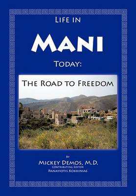 Life in Mani Today: The Road to Freedom