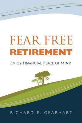 Fear Free Retirement: Enjoy Financial Peace of Mind