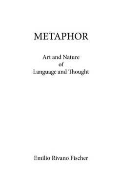 Metaphor: Art and Nature of Language and Thought