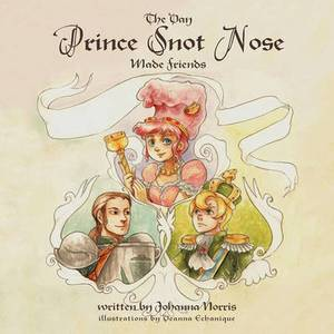 The Day Prince Snot Nose Made Friends
