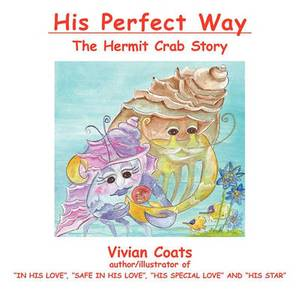 His Perfect Way: The Hermit Crab Story