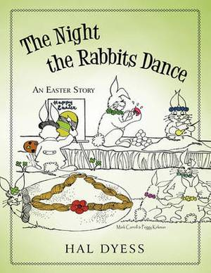 The Night the Rabbits Dance: An Easter Story