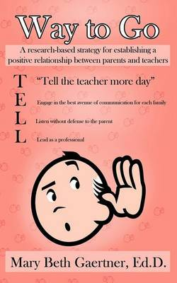 Way to Go: A Research-based Strategy for Establishing a Positive Relationship Between Parents and Teachers