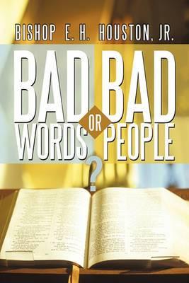 Bad Words or Bad People?