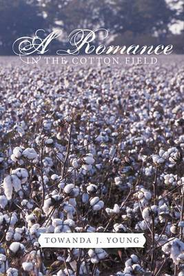 A Romance in The Cotton Field