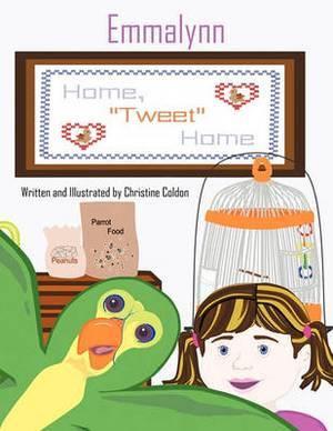 Emmalynn: Home  Tweet  Home