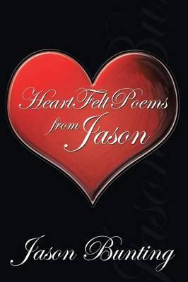 Heart Felt Poems from Jason