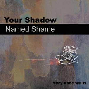 Your Shadow Named Shame