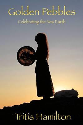 Golden Pebbles: Celebrating the New Earth