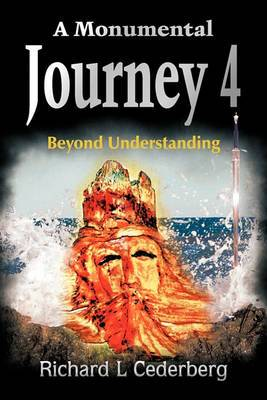 A Monumental Journey 4: Beyond Understanding