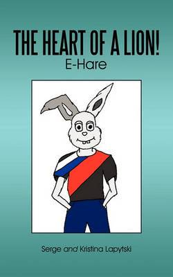 The Heart of a Lion!: E-Hare