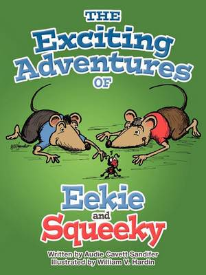The Exciting Adventures of Eekie and Squeeky