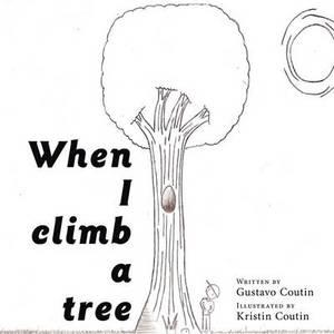 When I Climb a Tree