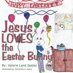 Jesus Loves the Easter Bunny