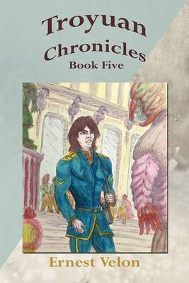 Troyuan Chronicles... Book Five