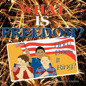 What is Freedom?: How Does It Ring?