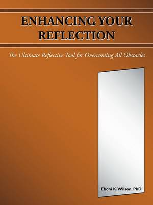 Enhancing Your Reflection: The Ultimate Reflective Tool for Overcoming All Obstacles