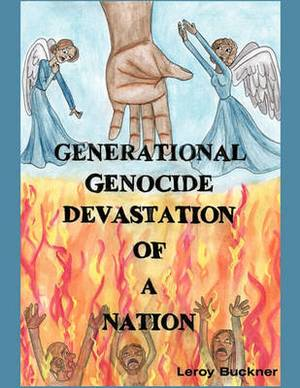 Generational Genocide Devastation of a Nation