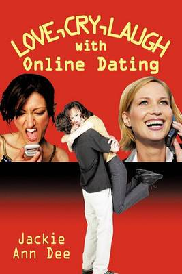 LOVE,CRY,LAUGH with Online Dating