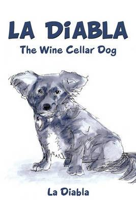 La Diabla: The Wine Cellar Dog