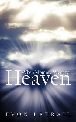 When Mommy Went To Heaven