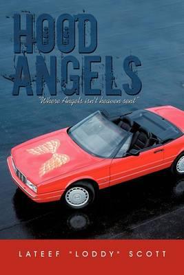 Hood Angels:   Where Angels Isn't Heaven Sent