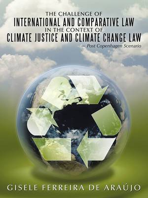 The Challenge of International and Comparative Law in the Context of Climate Justice and Climate Change Law - Post Copenhagen Scenario