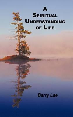 A Spiritual Understanding of Life