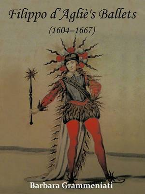 Filippo D'Aglie's Ballets (1604-1667)