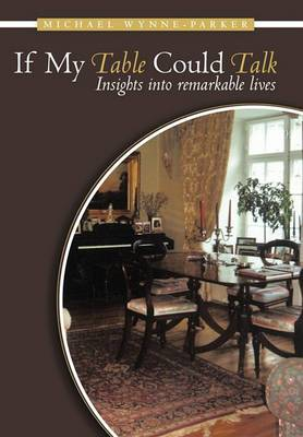 If My Table Could Talk: Insights into Remarkable Lives