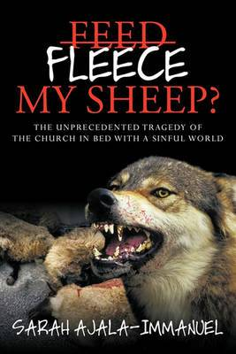 Fleece My Sheep?: The Unprecedented Tragedy of the Church in Bed with a Sinful World