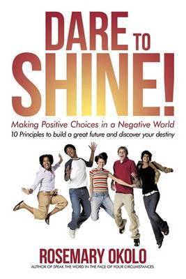 Dare to Shine!: Making Positive Choices in a Negative World