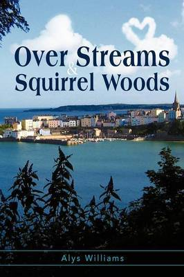 Over Streams and Squirrel Woods...: to Tenby