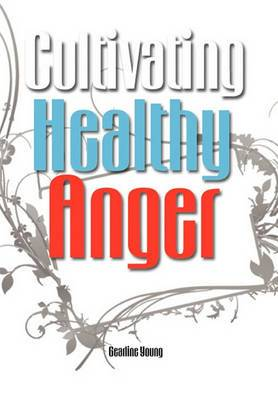 Cultivating Healthy Anger