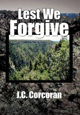 Lest We Forgive