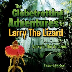 The Globetrotting Adventures of Larry the Lizard