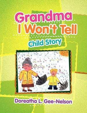 Grandma I Won't Tell