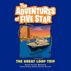 The Adventures of Five Star: The Great Loop Trip