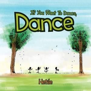 If You Want to Dance, Dance