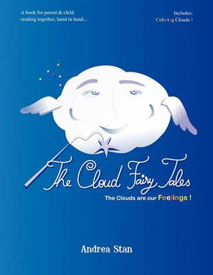 The Cloud Fairy Tales: The Clouds Are Our Feelings
