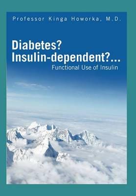 Diabetes? Insulin-Dependent?...