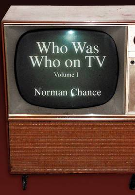 Who Was Who on TV: Volume I